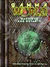 Gamma World - Machines and Mutants