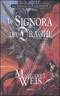 Margaret Weis - Trilogia di Dragonvarld vol. 1 - La Signora dei Draghi
