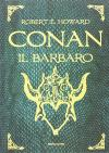 Robert E. Howard - Conan il Barbaro