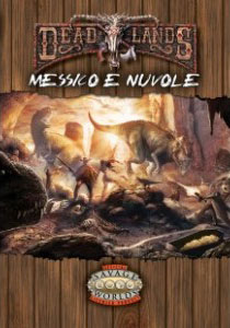Savage Worlds - Deadlands: Messico e Nuvole