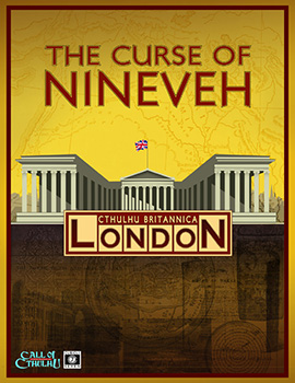 Cthulhu Britannica - The Curse of Nineveh