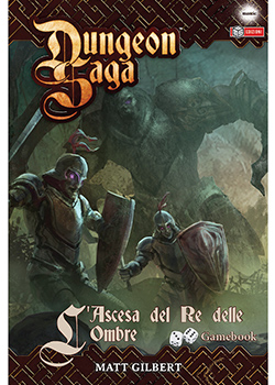 Dungeon Saga Gamebook - L'Ascesa del Re delle Ombre