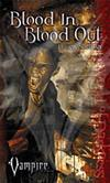 Blood In, Blood Out - Requiem Novel Vol.2