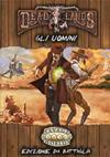 Savage Worlds - Deadlands: Gli Uomini